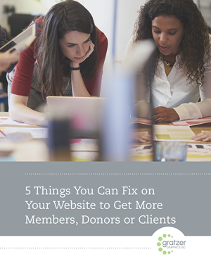 5 Things You Can Fix on Your Website to Get More Members, Donors or Clients